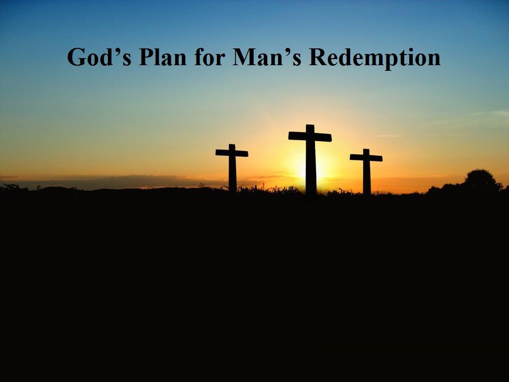 God's Plan for Man's Redemption